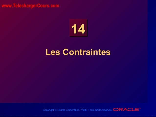Copyright © Oracle Corporation, 1998. Tous droits réservés. 1414 Les Contraintes www.TelechargerCours.com