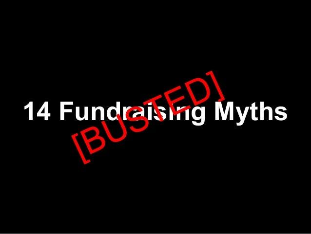 D ]          T E14 Fundraising Myths       US    [B