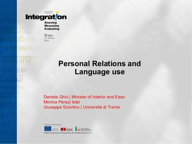 Personal Relations and Language use Daniela Ghio | Minister of Interior and Easo Monica Perez| Istat Giuseppe Sciortino | ...