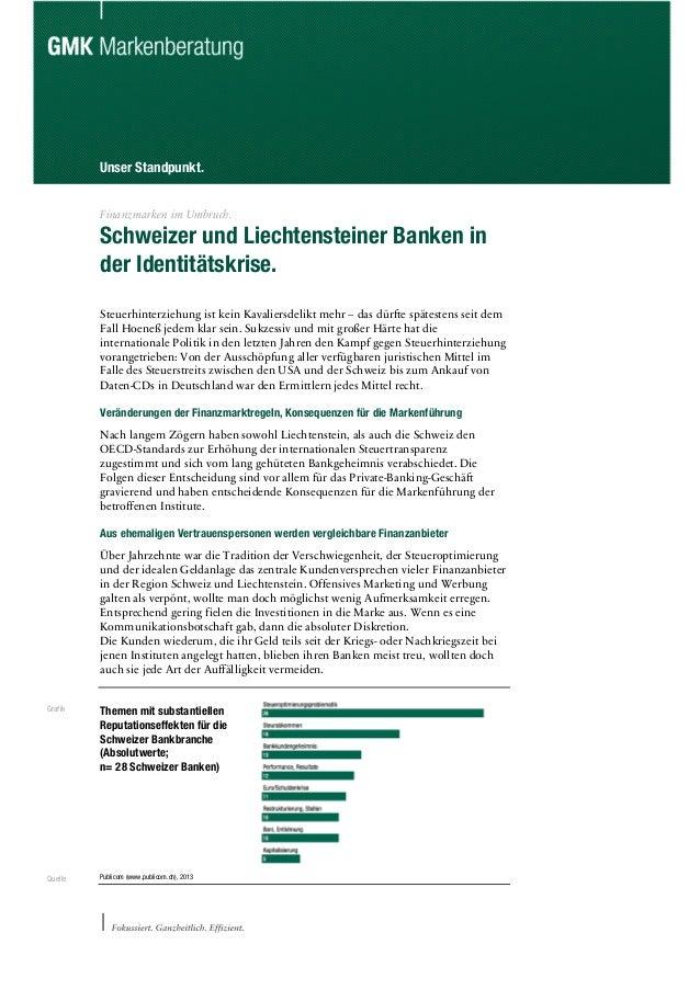Unser Standpunkt. Finanzmarken im Umbruch. Schweizer und Liechtensteiner Banken in der Identitätskrise. Steuerhinterziehun...