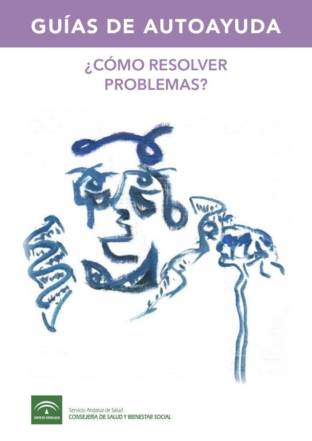 GUÍAS DE AUTOAYUDA ¿cómo resolver problemas?