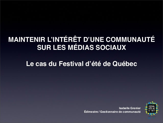Isabelle Grenier - Comment l¹intérêt d¹une communauté à long terme dans les médias sociaux pour un événement de courte durée
