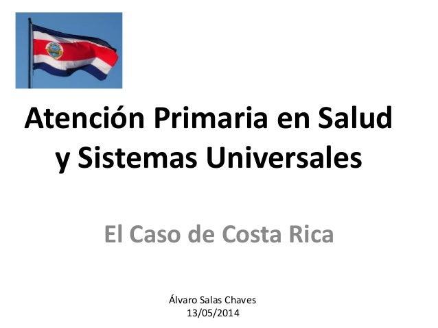Álvaro salas - Atención Primaria en Salud y Sistemas Universales