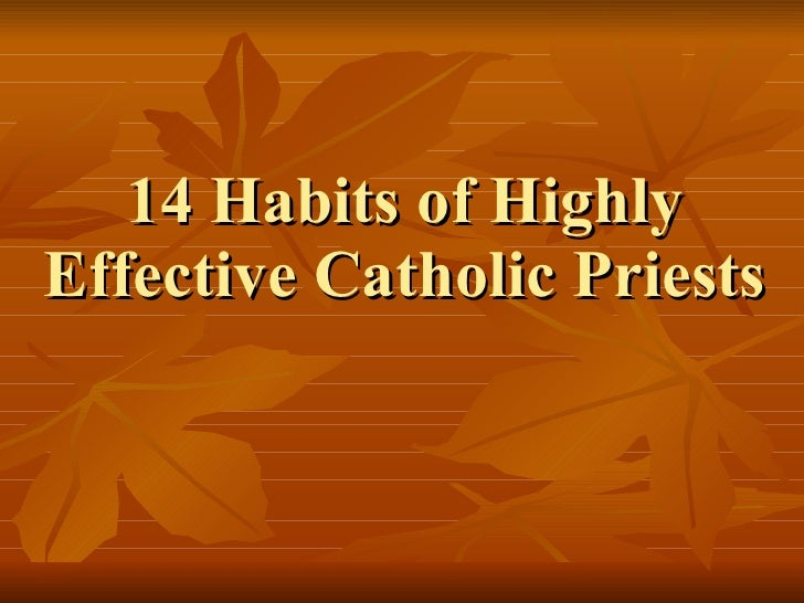 14 Habits Of Highly Effective Catholic Priest