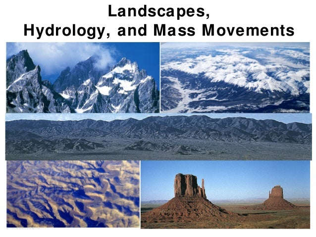 Landscapes,Hydrology, and Mass Movements                        Interlude F & Chapter                                     ...