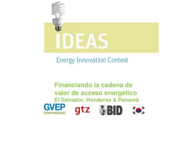Financiando la cadena de valor de acceso energético El Salvador, Honduras & Panamá