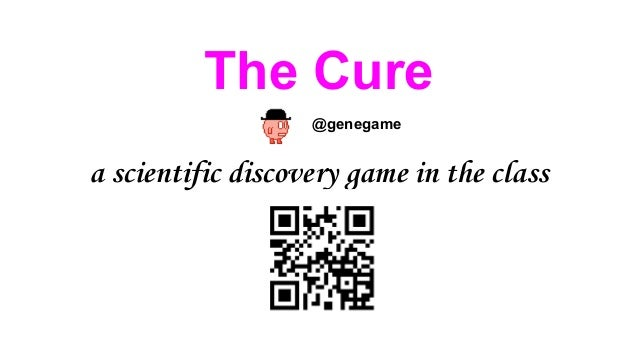 The Cure @genegame  a scientific discovery game in the class