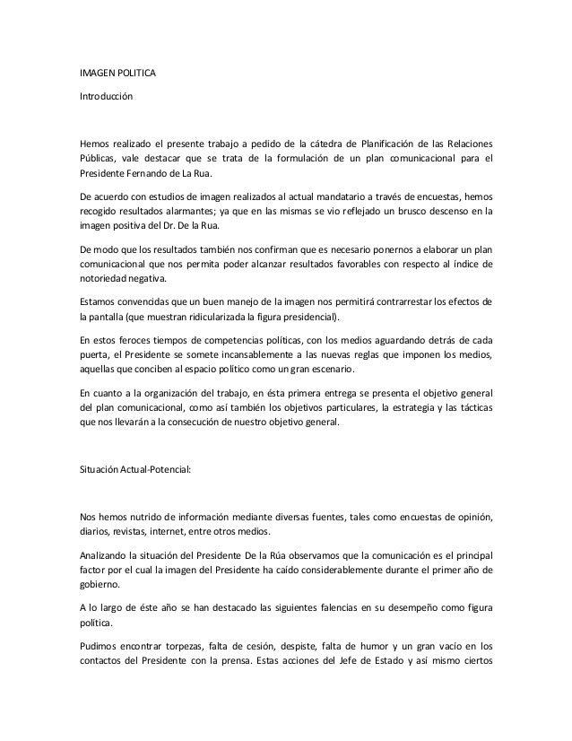 IMAGEN POLITICA Introducción Hemos realizado el presente trabajo a pedido de la cátedra de Planificación de las Relaciones...