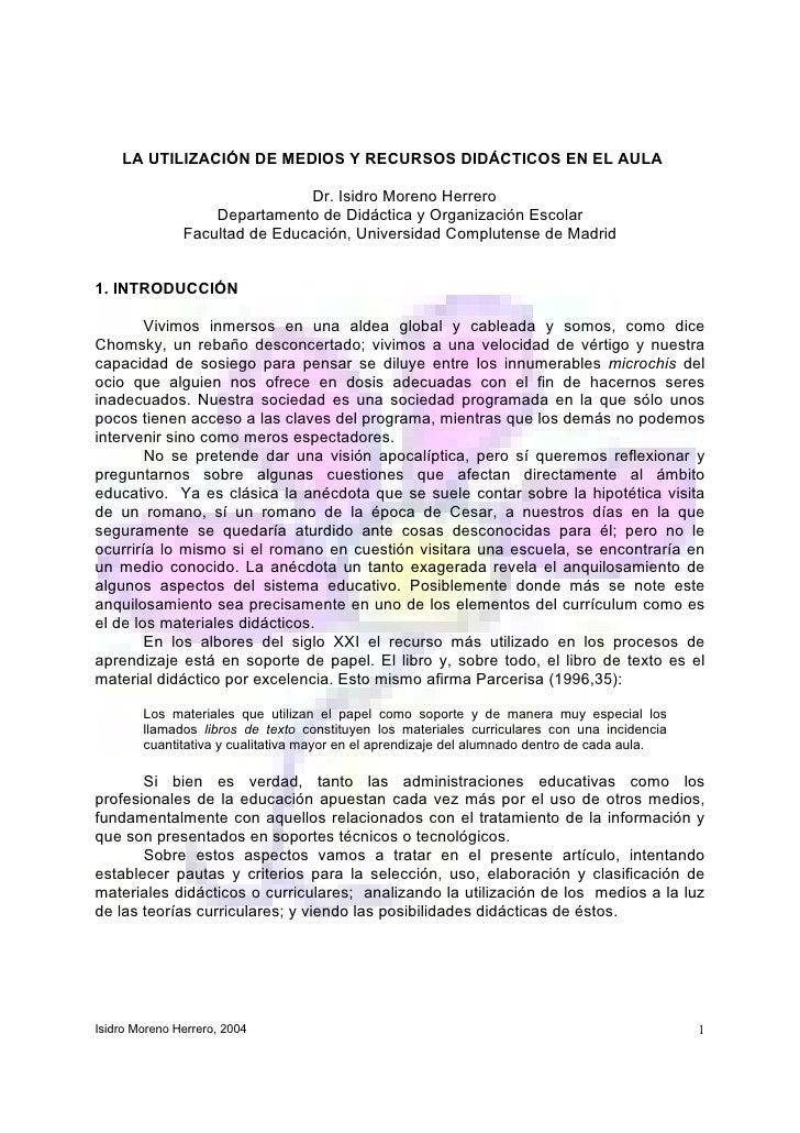 LA UTILIZACIÓN DE MEDIOS Y RECURSOS DIDÁCTICOS EN EL AULA                               Dr. Isidro Moreno Herrero         ...