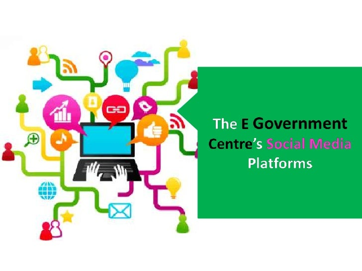 Social Media & the Government  Social media provide new opportunities to transform the government   and create new forms ...