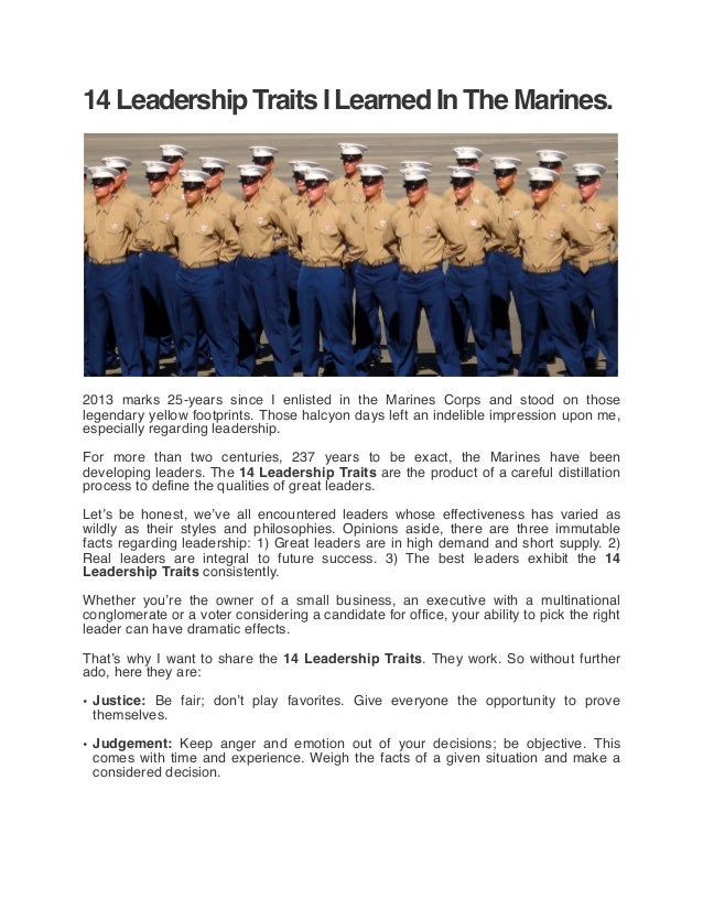 14 Leadership Traits I Learned In The Marines. 2013 marks 25-years since I enlisted in the Marines Corps and stood on thos...