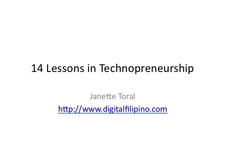 14 Lessons in Technopreneurship               Jane2e Toral        h2p://www.digitalfilipino.com