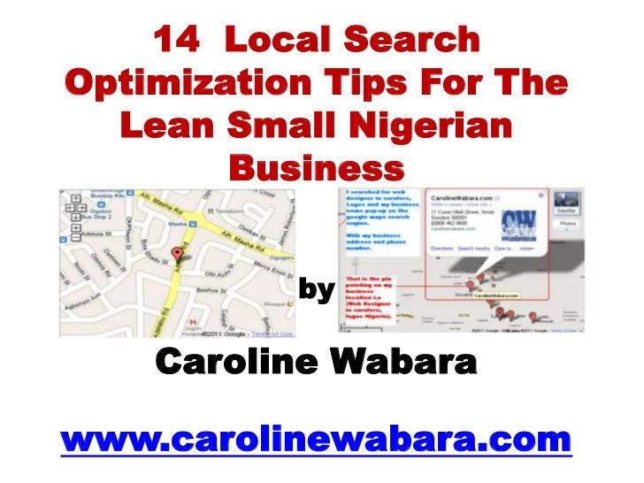14  Local Search Optimization Tips For The Lean Small Nigerian Businessby Caroline Wabarawww.carolinewabara.com <br />
