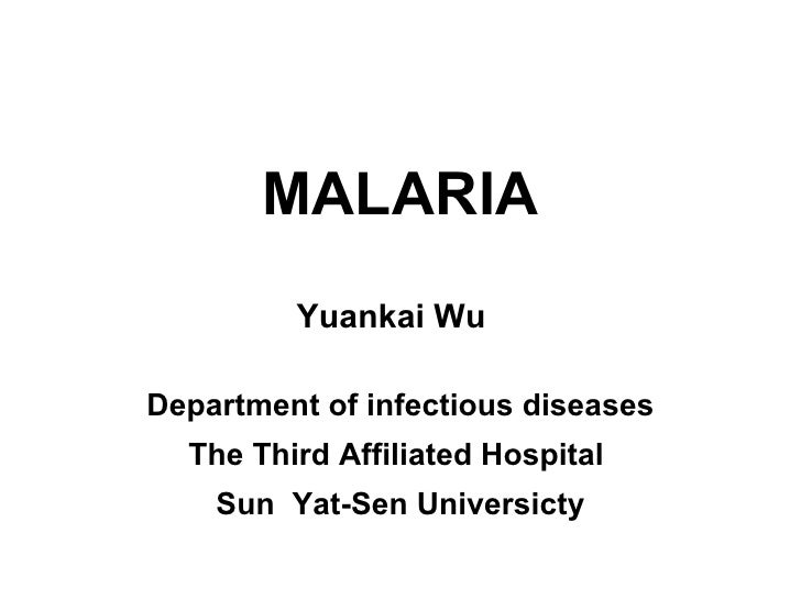 MALARIA Yuankai Wu  Department of infectious diseases The Third Affiliated Hospital  Sun  Yat-Sen Universicty