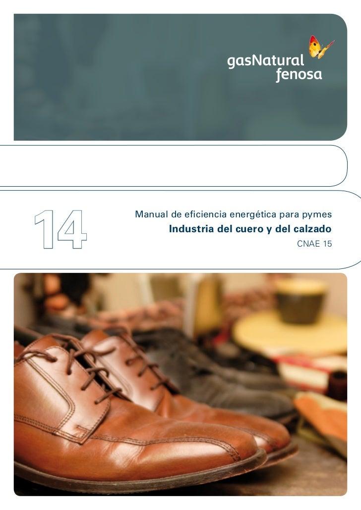 14     Manual de eficiencia energética para pymes            Industria del cuero y del calzado                            ...