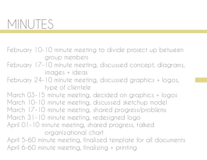 MINUTESFebruary 10-10 minute meeting to divide project up between             group membersFebruary 17-10 minute meeting, ...