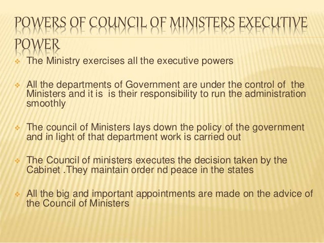 Ministers Powers Powers of Council of Ministers