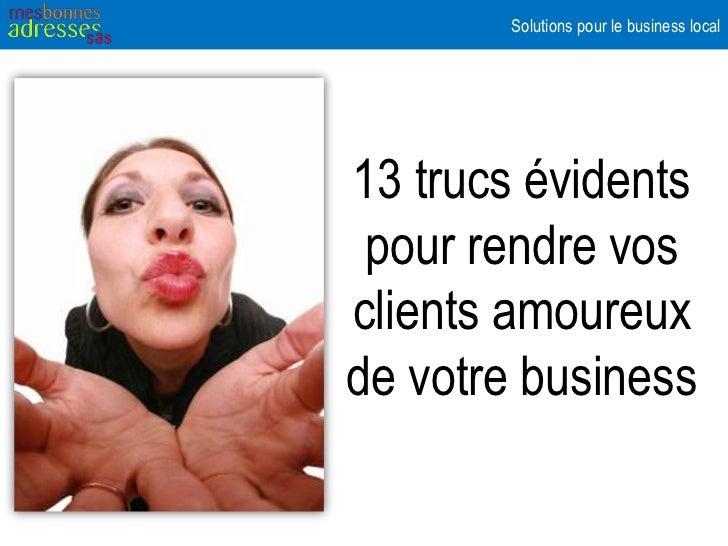 13 trucs évidents pour rendre vos clients amoureux de votre petit business