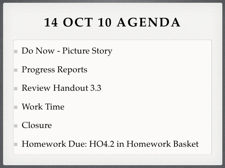 14 OCT 10 AGENDA  Do Now - Picture Story  Progress Reports  Review Handout 3.3  Work Time  Closure  Homework Due: HO4.2 in...