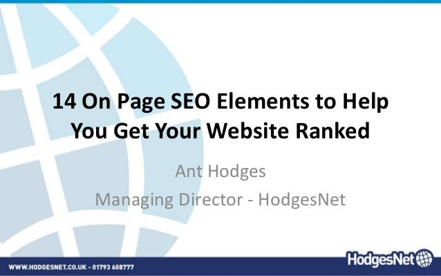 14 On Page SEO Elements to Help You Get Your Website Ranked Ant Hodges Managing Director - HodgesNet