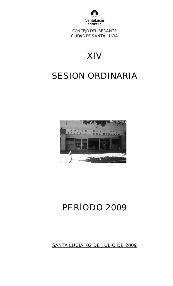 CONCEJO DELIBERANTE        CIUDAD DE SANTA LUCIA                   XIV  SESION ORDINARIA        PERÍODO 2009    SANTA LUCÍ...
