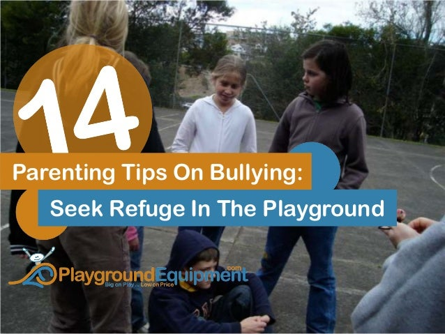 Parenting Tips On Bullying: Seek Refuge In The Playground