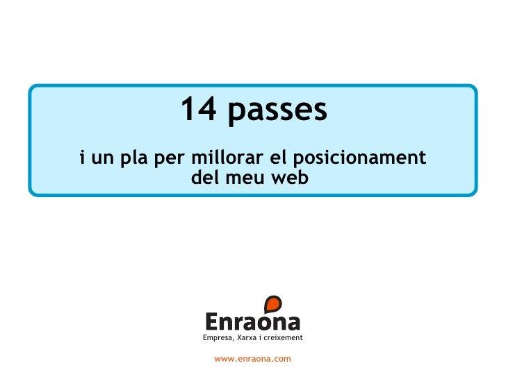 14 passes i un pla per millorar el posicionament              del meu web                  Empresa, Xarxa i creixement    ...
