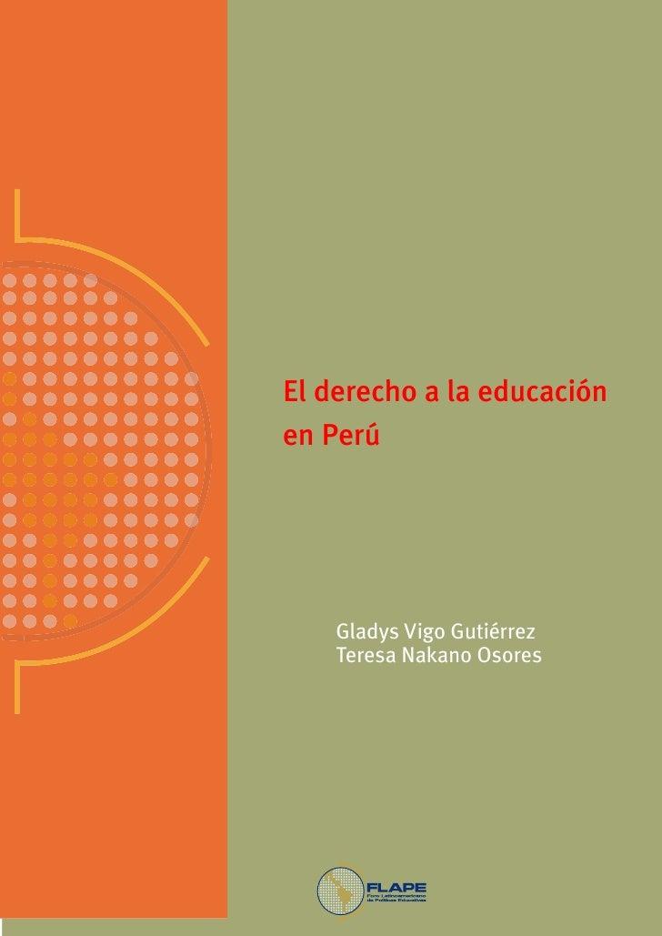 El derecho a la educación en el Perú. Foro Latinoamericano de Políticas   educativas - FLAPE, 2007.