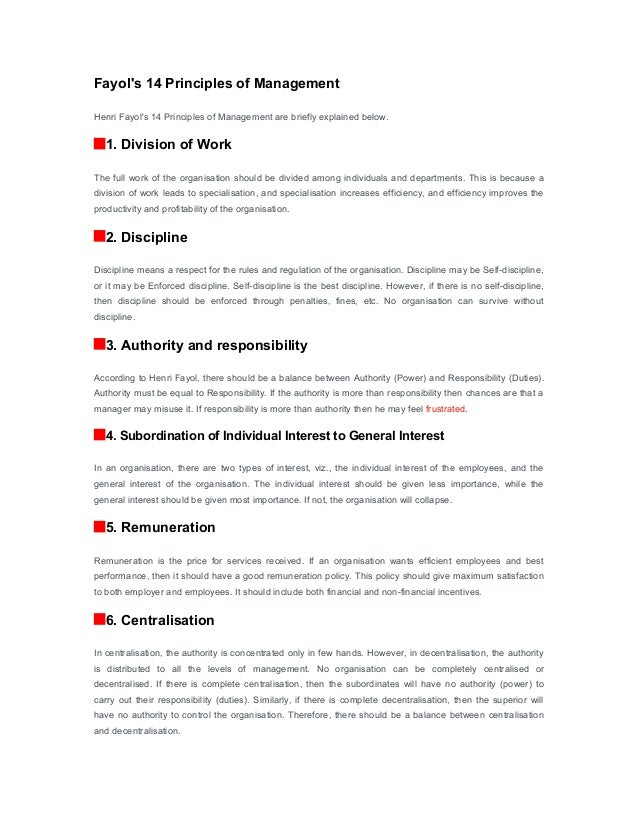 henri fayol principals 14 principles of management by henri fayol 1 division of labor – specialization of jobs – work of all kinds must be divided & subdivided and allotted to various persons according to their expertise in a particular area – subdivision of work makes it simpler and results in.
