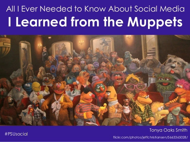 All I Ever Needed to Know About Social Media I Learned from the Muppets - #psusocial edition