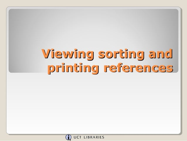 Viewing sorting and printing references