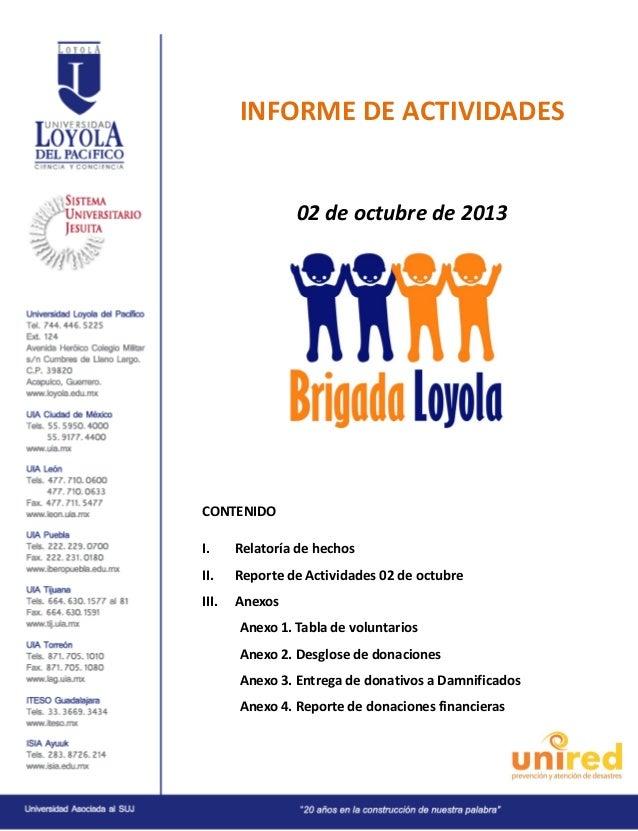INFORME DE ACTIVIDADES  02 de octubre de 2013  CONTENIDO I.  Relatoría de hechos  II.  Reporte de Actividades 02 de octubr...