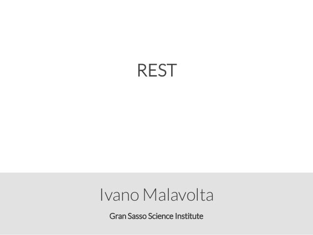 Gran Sasso Science Institute Ivano Malavolta REST