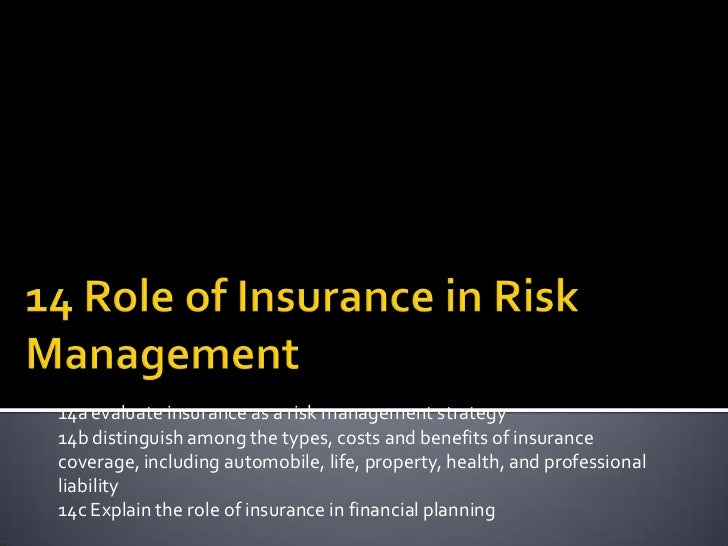 14a evaluate insurance as a risk management strategy14b distinguish among the types, costs and benefits of insurancecovera...