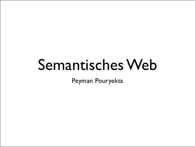 Semantisches Web Peyman Pouryekta