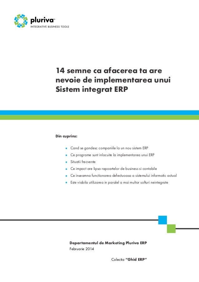14 semne ca afacerea ta are nevoie de implementarea unui Sistem integrat ERP  Din cuprins: Cand se gandesc companiile la u...