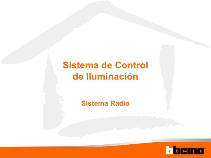 Sistema de Control de Iluminación Sistema Radio