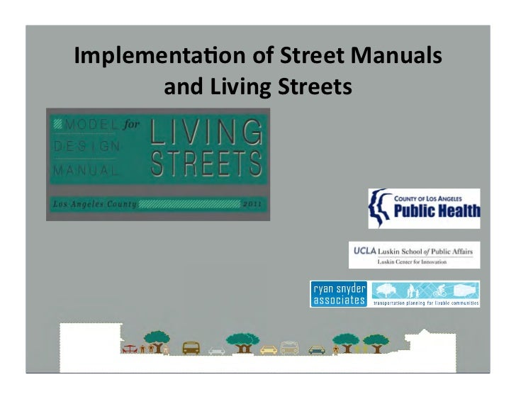 Implementa)on of Street Manuals        and Living Streets