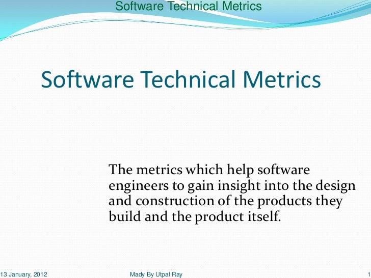 Software Technical Metrics             Software Technical Metrics                   The metrics which help software       ...
