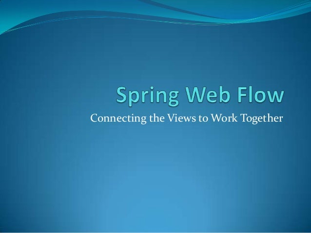 Spring Web Webflow