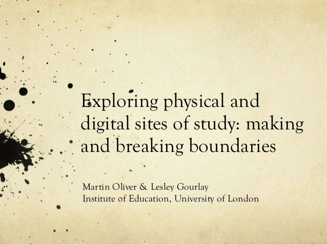 Exploring physical and digital sites of study: making and breaking boundaries