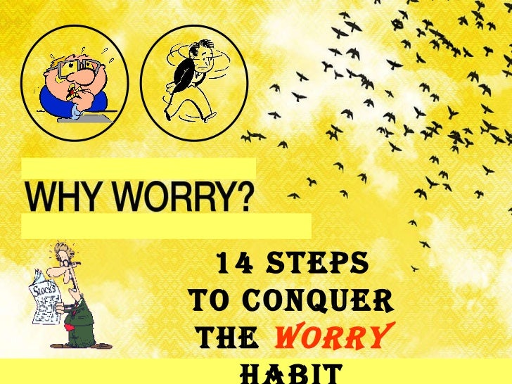 14 Steps To Conquer the  Worry  Habit
