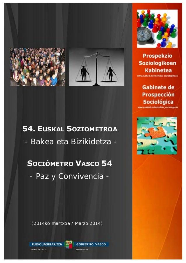 54. EUSKAL SOZIOMETROA - Bakea eta Bizikidetza - SOCIÓMETRO VASCO 54 - Paz y Convivencia - (2014ko martxoa / Marzo 2014) L...