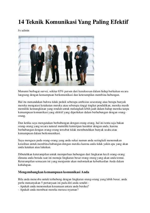 14 Teknik Komunikasi Yang Paling Efektifby adminMenurut berbagai survei, sekitar 85% persen dari kesuksesan dalam hidup be...