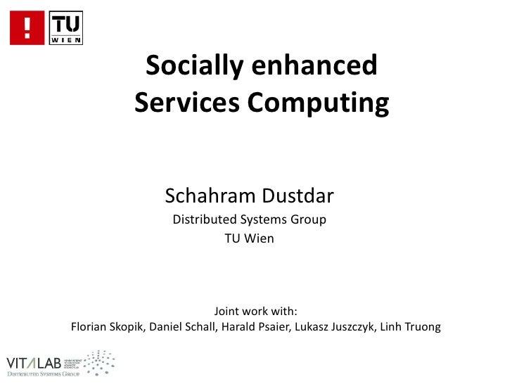 Schahram Dustdar  - Socially enhanced Services Computing