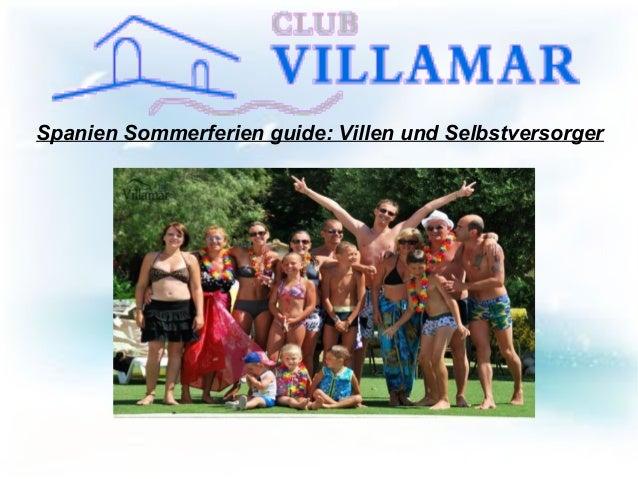 Spanien Sommerferien guide: Villen und Selbstversorger