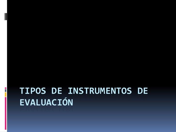 Tipos de instrumentos de evaluación<br />