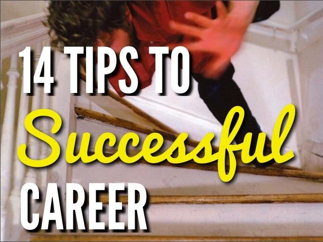14 TIPS TOSuccessfulCAREER