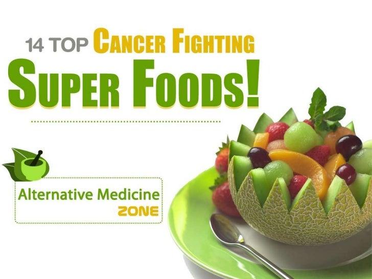 14 Top Cancer Fighting Super Foods!