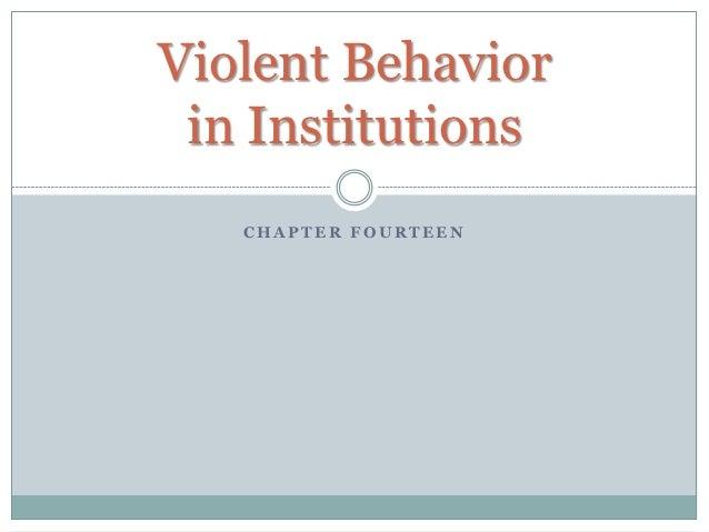 14 violent behavior in institutions